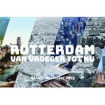Rotterdam - van vroeger tot nu - Maandkalender 2019 / 50% korting!